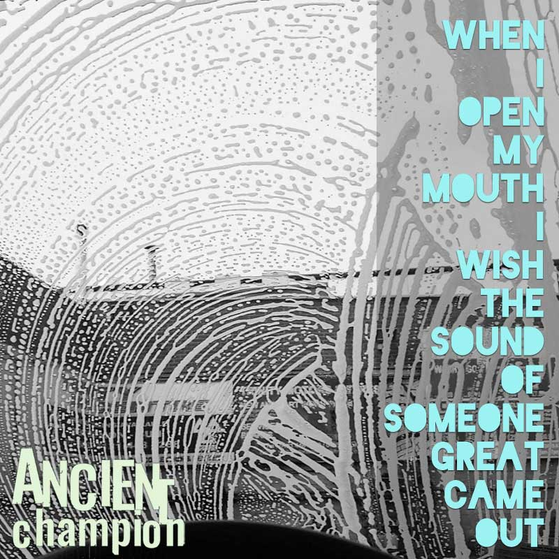 cover art for When I Open My Mouth I Wish The Sound of Someone Great Came Out